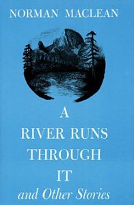 NormanMacLean_ARiverRunsThroughIt